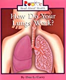 img - for How Do Your Lungs Work (Rookie Read-About Health) book / textbook / text book