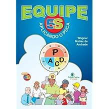 Equipe 5S - Aplicando o PDCA: 5S e PDCA em escolas e empresas (Viver 5S Livro 8)