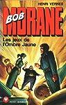 Bob Morane, tome 137 : Les jeux de l'Ombre Jaune par Vernes