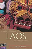 img - for A Short History of Laos: The Land in Between (A Short History of Asia series) book / textbook / text book