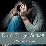 Don't Forget Steven | P.D. Workman