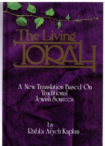 The Living Torah: A New Translation Based On Traditional Jewish Sources (The Five Books Of Moses)