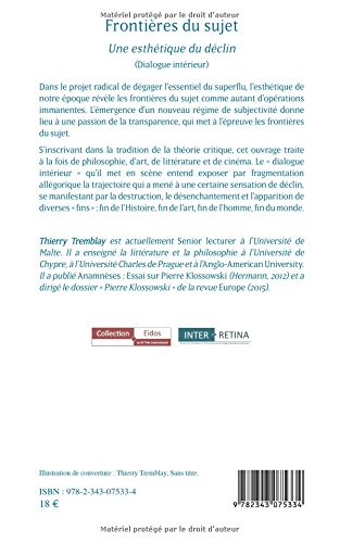Frontières du sujet: Une Esthétique Du Déclin - (Dialogue Intérieur) (French Edition): Thierry Tremblay: 9782343075334: Amazon.com: Books