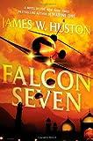 Falcon Seven, James Huston, 0312364326