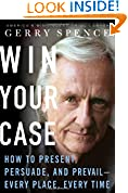#6: Win Your Case: How to Present, Persuade, and Prevail--Every Place, Every Time