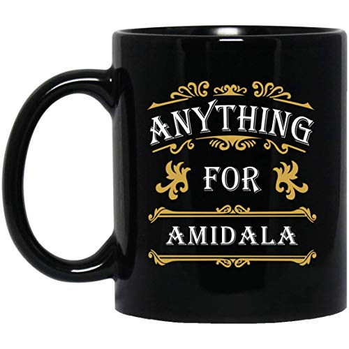 (Personal Gift For Men Women - Anything For Amidala Coffee Mug Tea Cup 11 Ounces - Amazing Birthday Gag Gifts For Him Her)