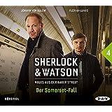 Sherlock & Watson - Neues aus der Baker Street: Der Somerset-Fall (Fall 4): Hörspiel mit Johann von Bülow, Florian Lukas u.v.a. (1 CD)