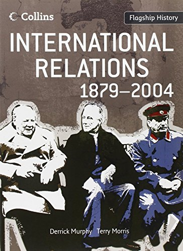 International Relations 1879-2004 (Flagship History)