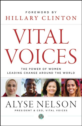 Vital Voices: The Power of Women Leading Change Around the World ebook