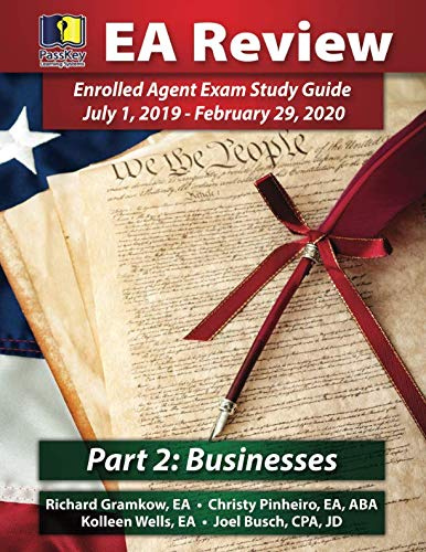 PassKey Learning Systems EA Review, Part 2 Businesses; Enrolled Agent Study Guide: July 1, 2019-February 29, 2020 Testing Cycle
