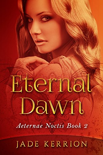 Eternal Dawn (Aeternae Noctis Book 2) by [Kerrion, Jade]