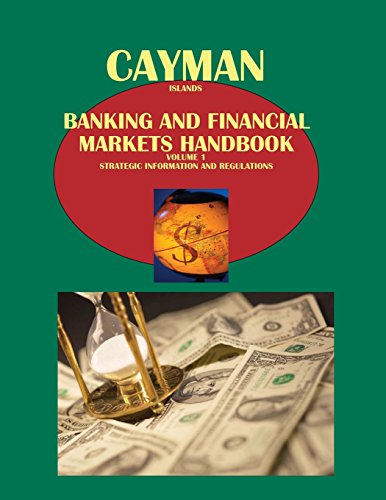Cayman Islands Banking & Financial Market Handbook - Strategic Information, Opportunties and Regulations (World Strategic and Business Information Library)