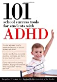 101 School Success Tools for Students with ADHD, Jacqueline S. Iseman and Stephan M. Silverman, 159363403X