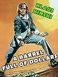 A Barrel Full Of Dollars
