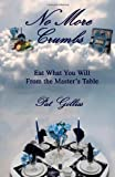 No More Crumbs, Pat Gilliss, 1492120391