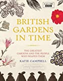 img - for British Gardens in Time: The Greatest Gardens and the People Who Shaped Them book / textbook / text book
