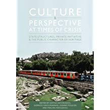 Culture and Perspective at Times of Crisis: State Structures, Private Initiative and the Public Character of Heritage