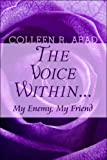 The Voice Within, Colleen R. Abad, 1608368092