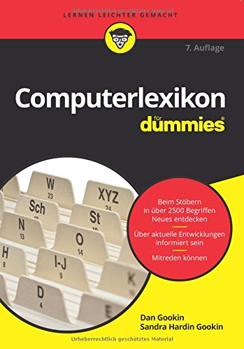 Computerlexikon für Dummies Taschenbuch – 18. Januar 2017 Dan Gookin Sandra Hardin Gookin Wiley-VCH 3527713662