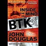Front cover for the book Inside the Mind of BTK: The True Story Behind the Thirty-Year Hunt for the Notorious Wichita Serial Killer by John Douglas