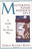 img - for Mastering Your Hidden Self: A Guide to the Huna Way (Quest Book) book / textbook / text book