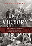 On to Victory, Mark Zuehlke, 1553658132