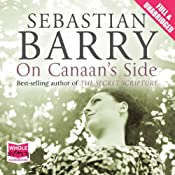 On Canaan's Side | Sebastian Barry