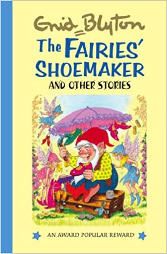 The Fairies Shoemaker And Other Stories Enid Blyton S Popular