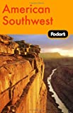 American Southwest, Fodor's Travel Publications, Inc. Staff, 1400007321