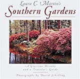 img - for Laura C. Martin's Southern Gardens: A Gracious History and a Traveler's Guide book / textbook / text book