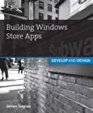 Building Windows Store Apps, James Sugrue, 0321902580