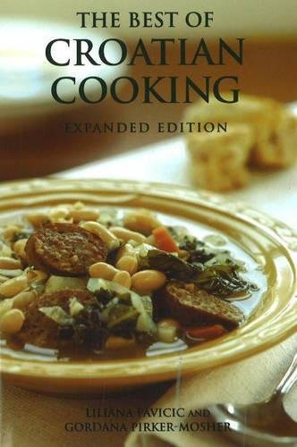 The Best of Croatian Cooking by Liliana Pavicic, Gordana Pirker-Mosher