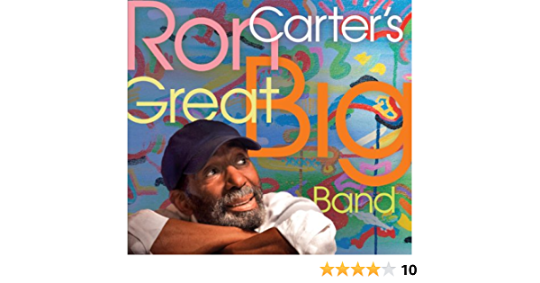 Ron Carters Great Big Band