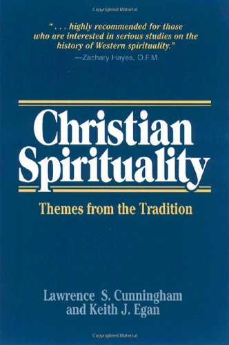 Christian Spirituality: Themes from the Tradition [Lawrence S. Cunningham - Keith J. Egan] (Tapa Blanda)