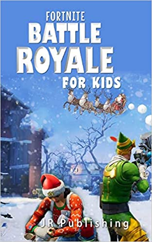 Amazon Fr Fortnite Battle Royale For Kids Jr Publishing