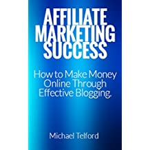 Affiliate Marketing Websites: Generate a FREE Passive Income Online with a Professional Affiliate Blog