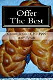 Offer the Best: : Cooking to Please Your Family, Your Friends, and Your Fitness Coach