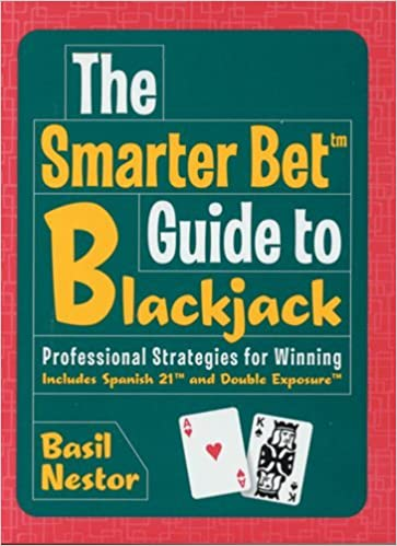 Kindle-Buch-Downloads The Smarter Bet Guide to Blackjack: Professional Strategies for Winning (Smarter Bet Guides) by Basil Nestor (2004-08-01) PDF iBook