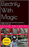 Electrify With Magic: Magic s Top Tricks and How to become a Stellar Performer
