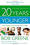20 Years Younger, Bob Greene, 0316133795