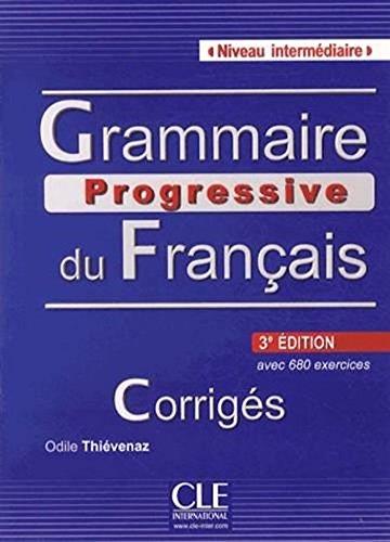 Grammaire Progressive Du Francais - Niveau Intermediaire - Corrigés - 3eme Edition French Edition