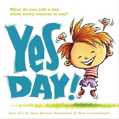 Yes Day!: Rosenthal, Amy Krouse, Lichtenheld, Tom: 9780061152597 ...