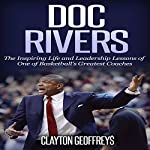 Doc Rivers: The Inspiring Life and Leadership Lessons of One of Basketball's Greatest Coaches | Clayton Geoffreys