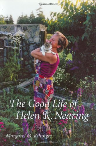 The Good Life of Helen K. Nearing pdf epub