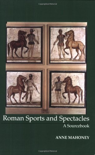 Roman Sports and Spectacles: A Sourcebook (Focus Classical Sources)