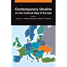 Contemporary Ukraine on the Cultural Map of Europe (English Edition)