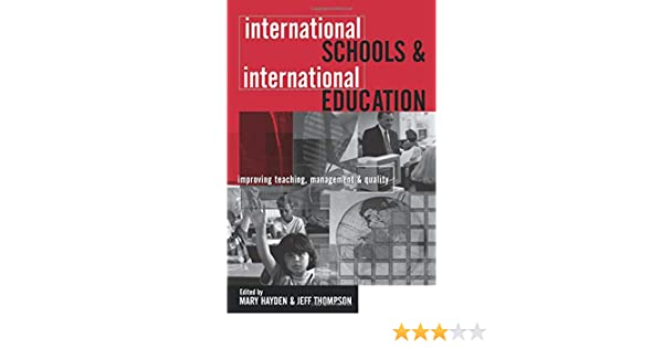 International Schools and International Education: Improving Teaching, Management and Quality