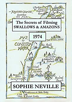 The Secrets of Filming Swallows & Amazons (1974) (English Edition) por [Neville, Sophie]