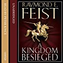A Kingdom Besieged: Midkemian Trilogy, Book 1 Audiobook by Raymond E. Feist Narrated by Peter Joyce