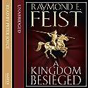A Kingdom Besieged: Midkemian Trilogy, Book 1 Hörbuch von Raymond E. Feist Gesprochen von: Peter Joyce